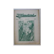 VANATORUL  - REVISTA ASOCIATIEI GENERALE A VANATORILOR DIN R.P.R. , ANUL IV , NR . 4 , APRILIE , 1952
