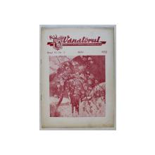 VANATORUL  - REVISTA ASOCIATIEI GENERALE A VANATORILOR DIN R.P.R. , ANUL IV , NR . 5 , MAI , 1952