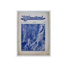 VANATORUL  - REVISTA ASOCIATIEI GENERALE A VANATORILOR DIN R.P.R. , ANUL IV , NR . 6 , IUNIE ,  1952