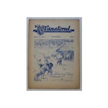 VANATORUL  - REVISTA ASOCIATIEI GENERALE A VANATORILOR DIN R.P.R. , ANUL  V , NR . 1 , IANUARIE  , 1953