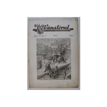 VANATORUL  - REVISTA ASOCIATIEI GENERALE A VANATORILOR DIN R.P.R. , ANUL V , NR . 5 , MAI, 1953