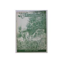 VANATORUL  - REVISTA ASOCIATIEI GENERALE A VANATORILOR DIN R.P.R. , ANUL V , NR . 6 , IUNIE  1953
