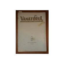 VANATORUL, REVISTA ASOCIATIEI GENERALE A VANATORULUI DIN R.P.R.  NR. 13 DECEMBRIE 1949