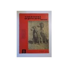 VANATORUL SI PESCARUL SPORTIV , AUGUST NR. 8 , ANUL 1963