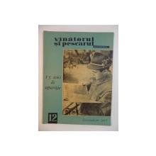 VANATORUL SI PESCARUL SPORTIV , DECEMBRIE NR. 12 , ANUL 1963