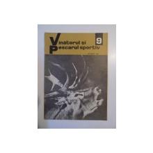 VANATORUL SI PESCARUL SPORTIV , NO. 9 , SEPTEMBRIE 1969