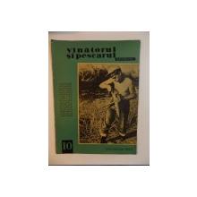 VANATORUL SI PESCARUL SPORTIV , OCTOMBRIE NR. 10 , ANUL 1963