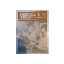 VANATORUL SI PESCARUL SPORTIV , REVISTA ASOCIATIEI GENERALE A VANATORILOR SI PESCARILOR SPORTIVI , NR. 2 , FEBRUARIE 1989