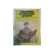 VANATORUL SI PESCARUL SPORTIV , REVISTA ASOCIATIEI GENERALE A VANATORILOR SI PESCARILOR SPORTIVI , NR. 3 , MARTIE 1981