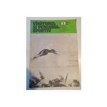VANATORUL SI PESCARUL SPORTIV , REVISTA ASOCIATIEI GENERALE A VANATORILOR SI PESCARILOR SPORTIVI , NR. 3 , MARTIE 1983