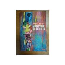 VARSTELE FLAUTULUI- ION BOGDAN STEFANESCU, BUC.2005