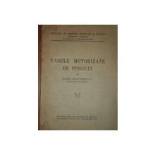 VASELE MOTORIZATE DE PESCUIT-MIRCEA CONSTANTINEANU