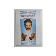 VASILE CAPATANA - TREPTELE CUNOASTERII de ANATOL CIOCANU , 2003 DEDICATIE*