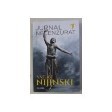 VASLAV NIJINSKI - JURNAL NECENZURAT , 2018