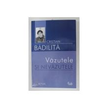 VAZUTELE SI NEVAZUTELE de CRISTIAN BADILITA , 2004