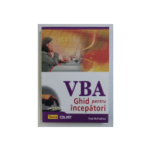 VBA GHID PENTRU INCEPATORI de PAUL McFEDRIES , 2006