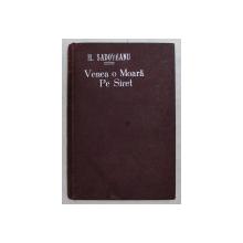 VENEA O MOARA PE SIRET , EDITIA A III - A , roman de MIHAIL SADOVEANU