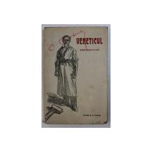 VENETICUL - DRAMA SOCIALA IN 5 ACTE de TITUS D. P. VIFOR , 1915