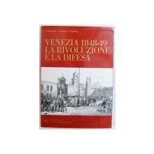 VENEZIA 1948-1849: LA RIVOLUZIONE E LA DIFESA di A. BERNARDELLO ... P. GINSBORG , 1980