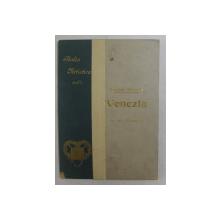 VENEZIA  - CON 1 TAVOLA E 139 ILLUSTRAZIONI di POMPEO MOLMENTI , 1907