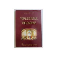VERGLEICHENDE PHILOSOPHIE , METHODEN UND GRUNDLINIEN EINER INTEGRATIVEN KULTURANALYSE von ALEXANDRU BOBOC , 2006