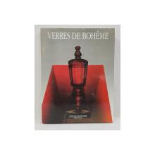 VERRES DE BOHEME  1400 - 1989 , CHEFS - D' OEUVRE DES MUSEES DE TSCHECOSLOVAQUE ,  sous la direction de SYLVA PETROVA et JEAN  - LUC OLIVIE , photographies de GABRIEL URBANEK , 1989