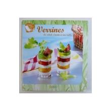 VERRINES - LE SOLEIL S ' INVITE A MA TABLE , recettes et les textes par PHILIPPE CHAVANNE , 2009