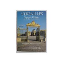 VERSAILLES - VISITE DU CHATEAU DES JARDINS ET DE TRIANON , commentee par DANIEL MEYER , 1988