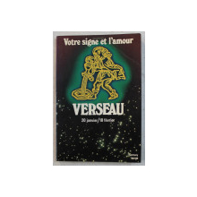 VERSEAU 20 JANVIER / 18 FEVRIER , COLLECTION  ' VOTRE SIGNE ET L ' AMOUR , 1982