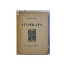 VESPERALES par ALBERT FLAD , 1938 , EXEMPLAR NUMEROTAT 109 DIN 250 , DEDICATIE*