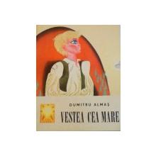 VESTEA CEA MARE de DUMITRU ALMAS, ILUSTRATII de KALAB FRANCISC, 1967
