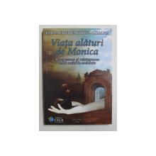 VIATA ALATURI DE MONICA  - RECUPERAREA SI REINTEGRAREA UNUI AUTIST IN SOCIETATE de IORDACHE BEATRICE  - LILIANA , 2016