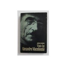 VIATA LUI ALEXANDRU MACEDONSKI DE ADRIAN MARINO , 1966 ,* DEDICATIE