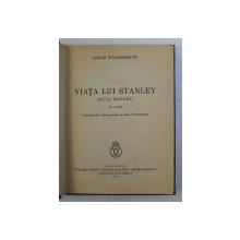 VIATA LUI STANLEY ( BULA MATARI ) de JAKOB WASSERMANN , cu o harta , 1935