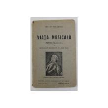VIATA MUSICALA PENTRU CLASA IV-A - FISIOLOGIA SUNETULUI , ELEMENTE DE ARMONIE , FRAZARE ...ETC. de MIH. GR. POSLUSNICU , 1929