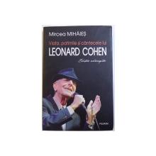 VIATA, PATIMILE SI CANTECELE LUI LEONARD COHEN de MIRCEA MIHAIES, 2016