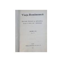 VIATA ROMINEASCA  - REVISTA LITERARA SI STIINTIFICA , VOLUMUL XXI , ANUL VI , 1911