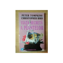 VIATA SECRETA A PLANTELOR de PETER TOMPKINS , CRISTOPHER BIRD