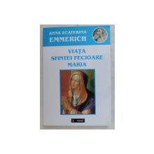 VIATA SFINTEI FECIOARE MARIA de ANNA ECATERINA EMMERICH , 2016
