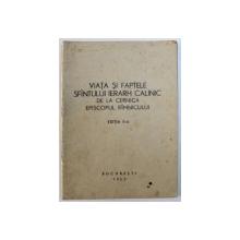 VIATA SI FAPTELE SFANTULUI IERARH CALINIC DE LA CERNICA EPISCOPUL RAMNICULUI , 1955