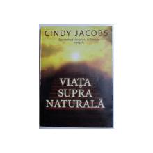VIATA SUPRA NATURALA de CINDY JACOBS , 2009