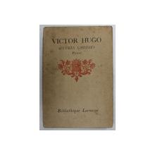 VICTOR HUGO - OEUVRES CHOISIES - PROSE , EDITIE DE INCEPUT DE SECOL XX