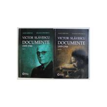 VICTOR SLAVESCU - DOCUMENTE 1909 - 1946 , de ALIN GRIDAN si IULIAN ONCESCU , VOLUMELE I - II , 2010