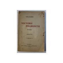 VICTORII PRABUSITE - POEZII de STAN PALANKA  , EDITIA I -A , 1921 , DEDICATIE*
