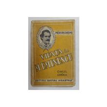VIEATA LUI MIHAI EMINESCU ( 1850 - 1889 ), OMUL SI OPERA  de GH. CARDAS , EDITIE INTERBELICA