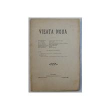 VIEATA NOUA  - REVISTA , ANUL IV , NR. 3 , 15 MARTIE  1908