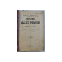 VIEATA SI ACTIVITATEA EPISCOPILOR EPARHIEI ROMANULUI DIN SECOLUL AL XIX / LECTIUNI DE TEOLOGIEA DOGMATICA / EPISCOPIA ROMANULUI / DEGENERAREA MORALA FATA CU SCADEREA SIMTULUI RELIGIOS LA POPORUL ROMAN , COLEGAT DE PATRU CARTI * , 1899 - 1901