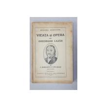 VIEATA SI OPERA LUI GHEORGHE LAZAR de G. BOGDAN  - DUICA si G. POPA  - LISSEANU , 1924