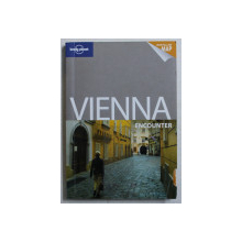 VIENNA ENCOUNTER  - GUIDE LONELY PLANET , by CAROLINE SIEG and ANTHONY HAYWOOD , 2011 , LIPSA HARTA *
