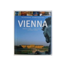 VIENNA - IMPERIAL TOWN , GLOBAL HERITAGE , CULTURAL CENTRE by JOHANNES SACHSLEHNER , photographs by TONI ANZENBERGER , 2002